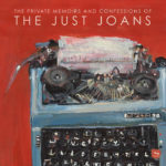 The Private Memoirs and Confessions of The Just Joans
