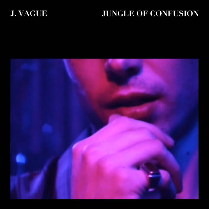 "J. Vague – ""Jungle Of Confusion"""