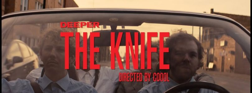 "Deeper – ""The Knife"""