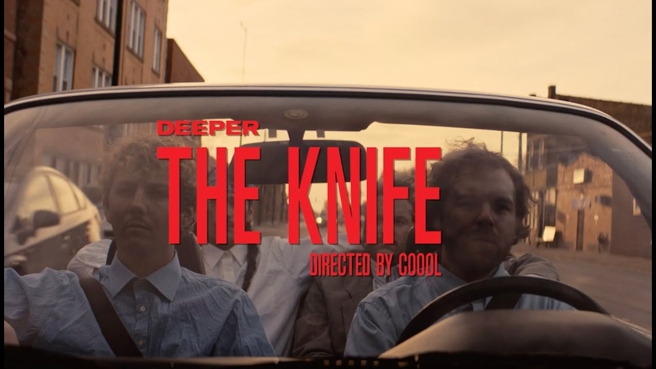 "Deeper – ""The Knife"""