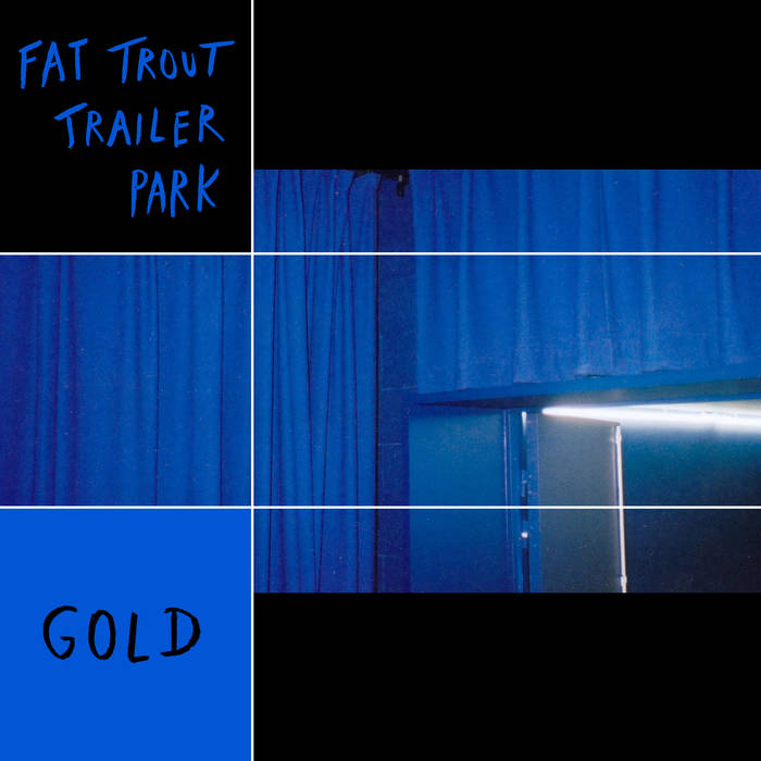 "Fat Trout Trailer Park – ""Gold"""