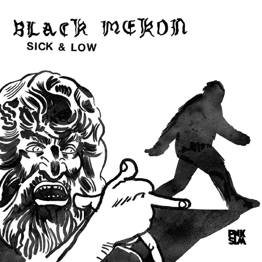 "Black Mekon – ""Sick and Low"""