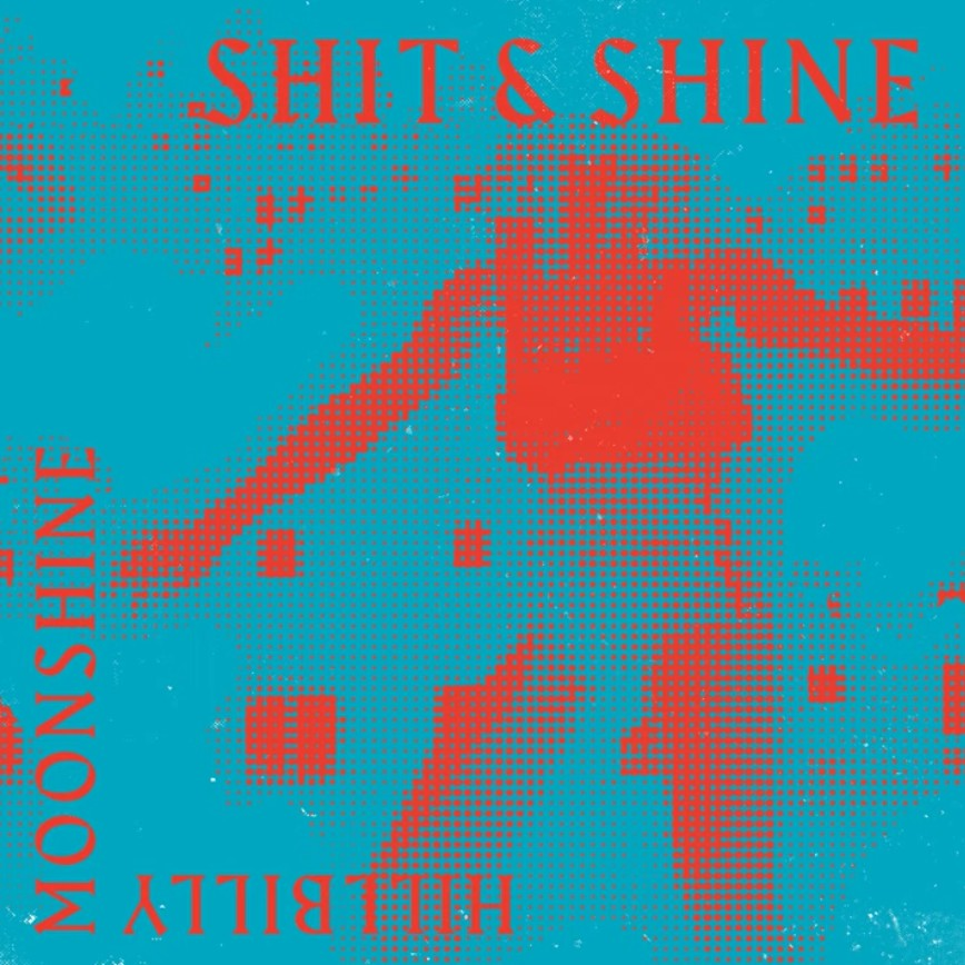 "Shit and Shine – ""Hillbilly Moonshine"""
