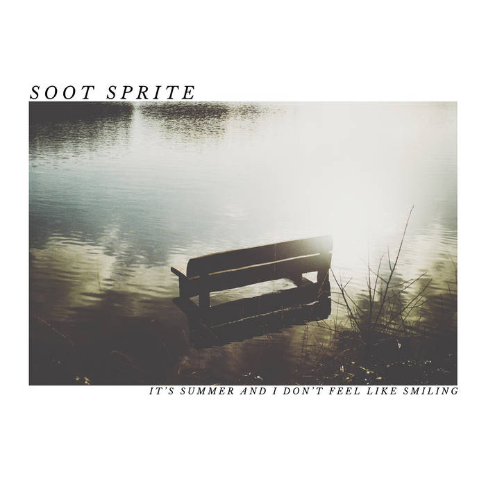 "Soot Sprite – ""It's Summer and I Don't Feel Like Smiling"""