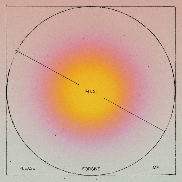 "Mt. Si – ""Please Forgive Me"""