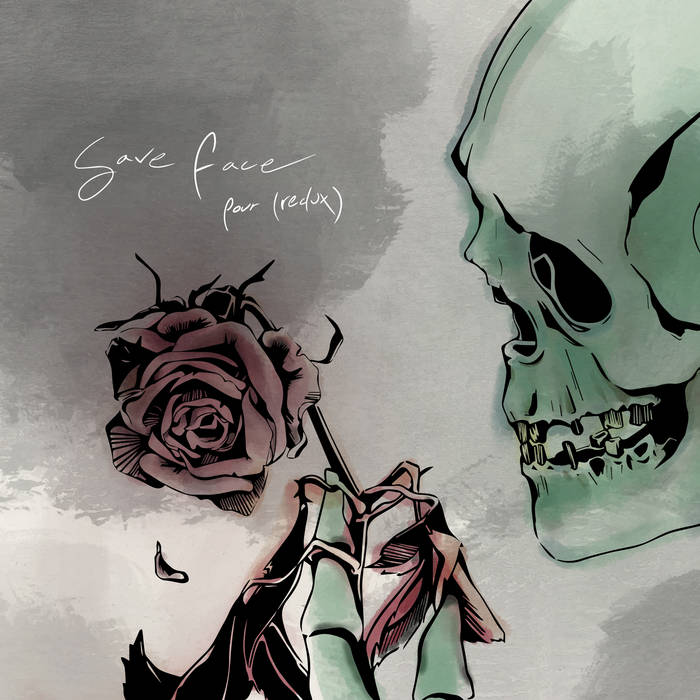 "Save Face – ""Pour (Redux)"""