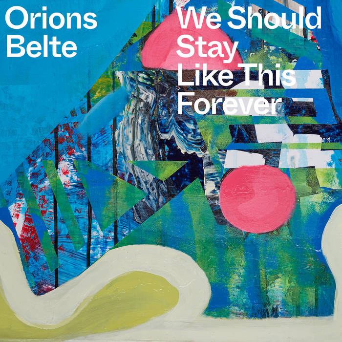"Orions Belte – ""We Should Stay LIke This Forever"""