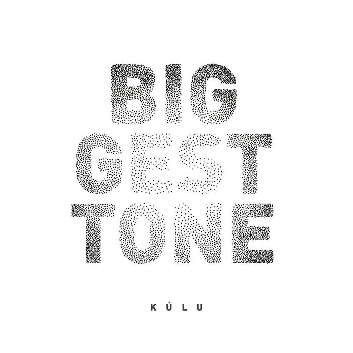 "Kúlu – ""Biggest Tone"""