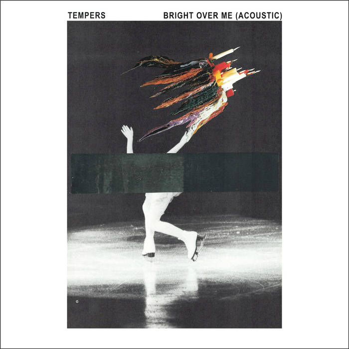 "TEMPERS – ""Bright Over Me (Acoustic)"""