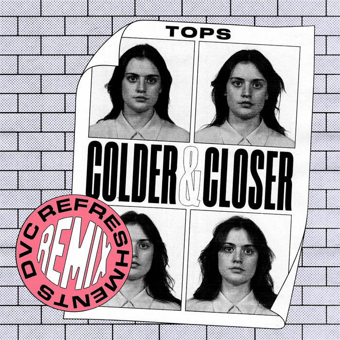 TOPS – Colder & Closer (DVC Refreshments Remix)