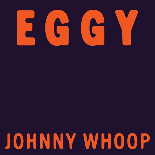 "Eggy – ""Johnny Whoop"""