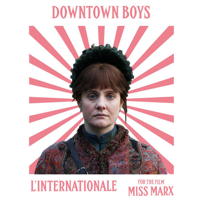 "Downtown Boys – ""L'Internationale"""