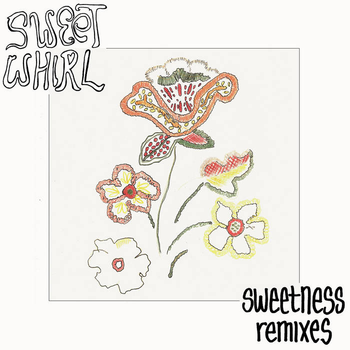 Sweet Whirl – Sweetness Remixes