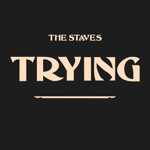 """The Staves – """"Trying"""""""