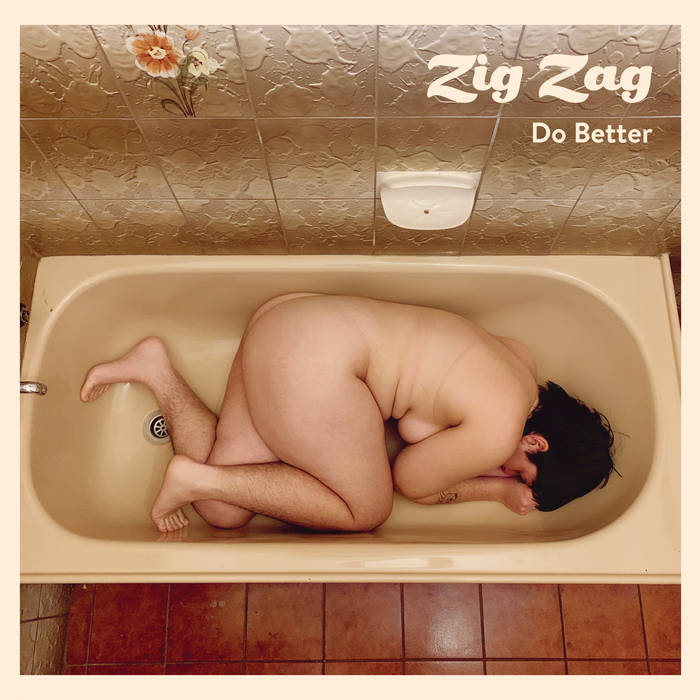 "Zig Zag – ""Do Better"", ""Sorry"""
