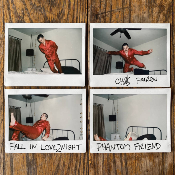 "Chris Farren – ""FALL IN LOVE2NIGHT"", ""PHANTOM FRIEND"""