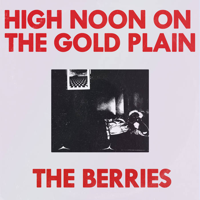 "The Berries – ""High Noon On The Gold Plain"""