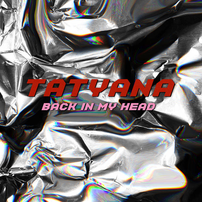 "TATYANA – ""Back In My Head"""