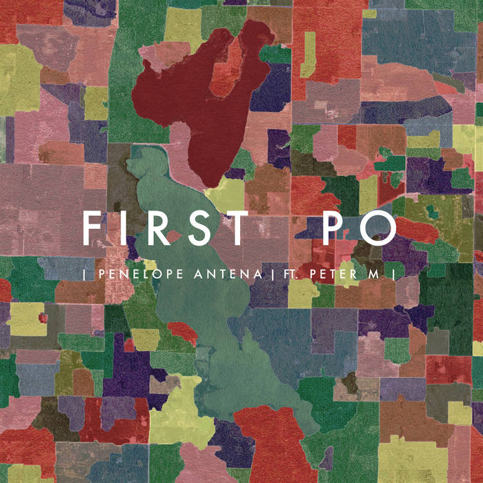 "Penelope Antena – ""First PO"" (feat. Peter M)"