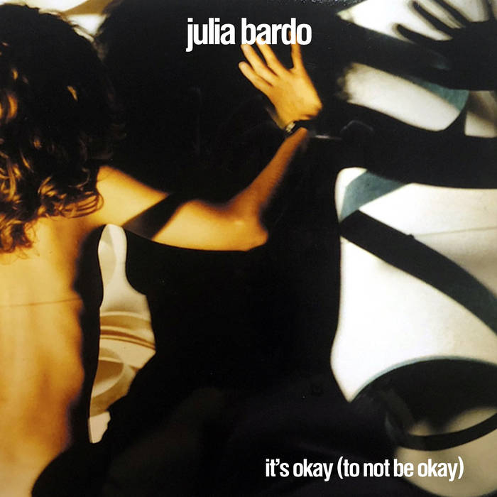 "Julia Bardo – ""It's Okay (To Not Be Okay)"""
