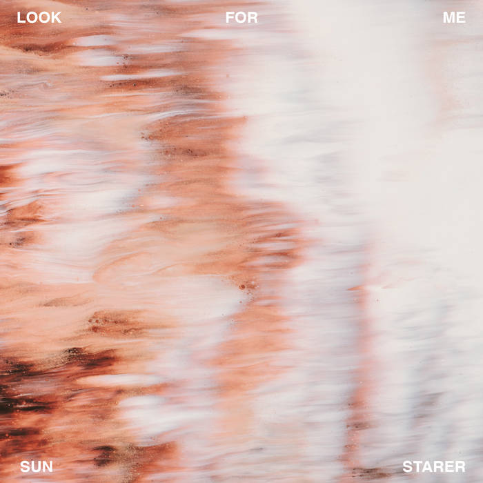 """Sun Starer – """"Look for Me"""""""