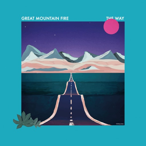 "Great Mountain Fire – ""The Way"""