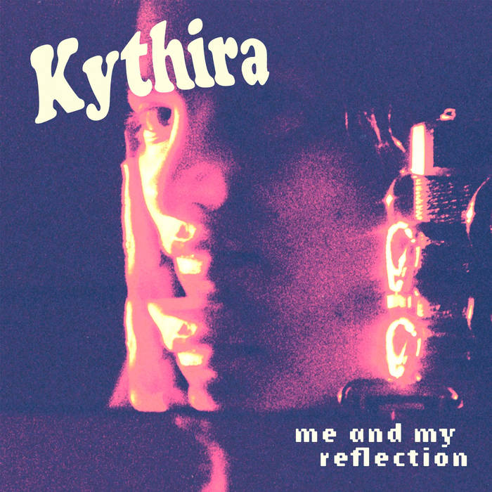 "Kythira – ""Me and My Reflection"""
