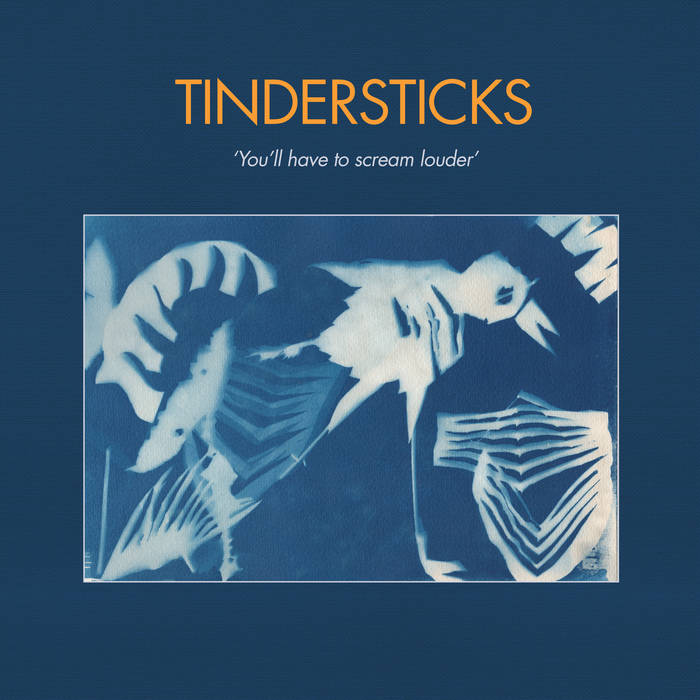 "Tindersticks – ""You'll Have To Scream Louder"""