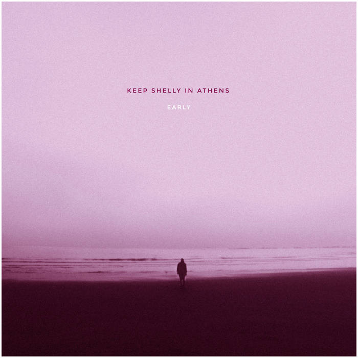 "Keep Shelly in Athens – ""Early"""