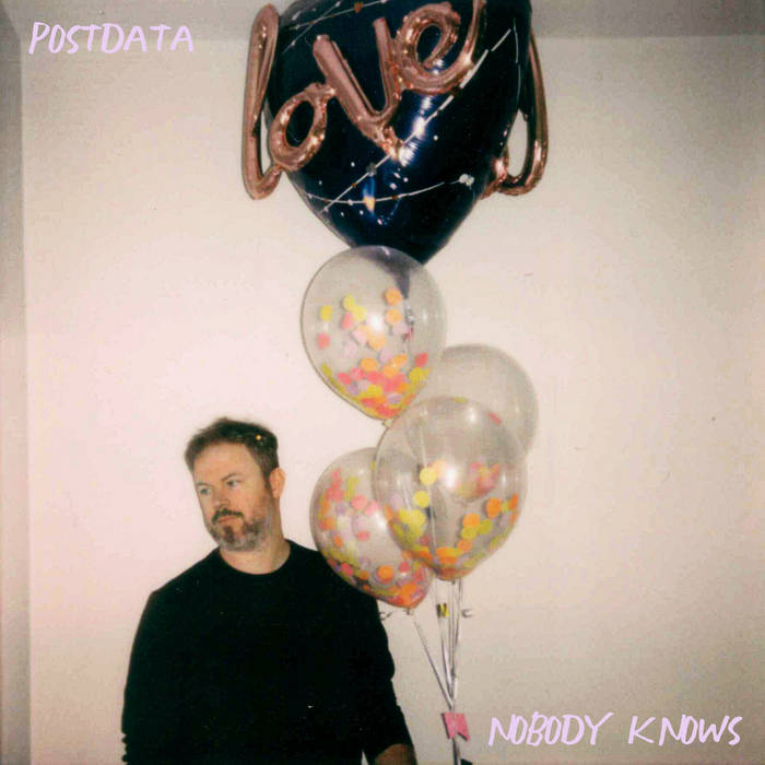 "POSTDATA – ""Nobody Knows"""